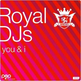 ROYAL DJS - YOU & I